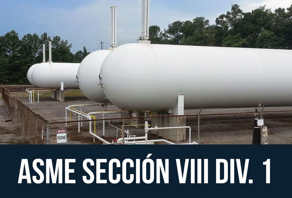 Diseño, fabricación e inspección de tanques y recipientes de presión ASME Sección VIII Div 1