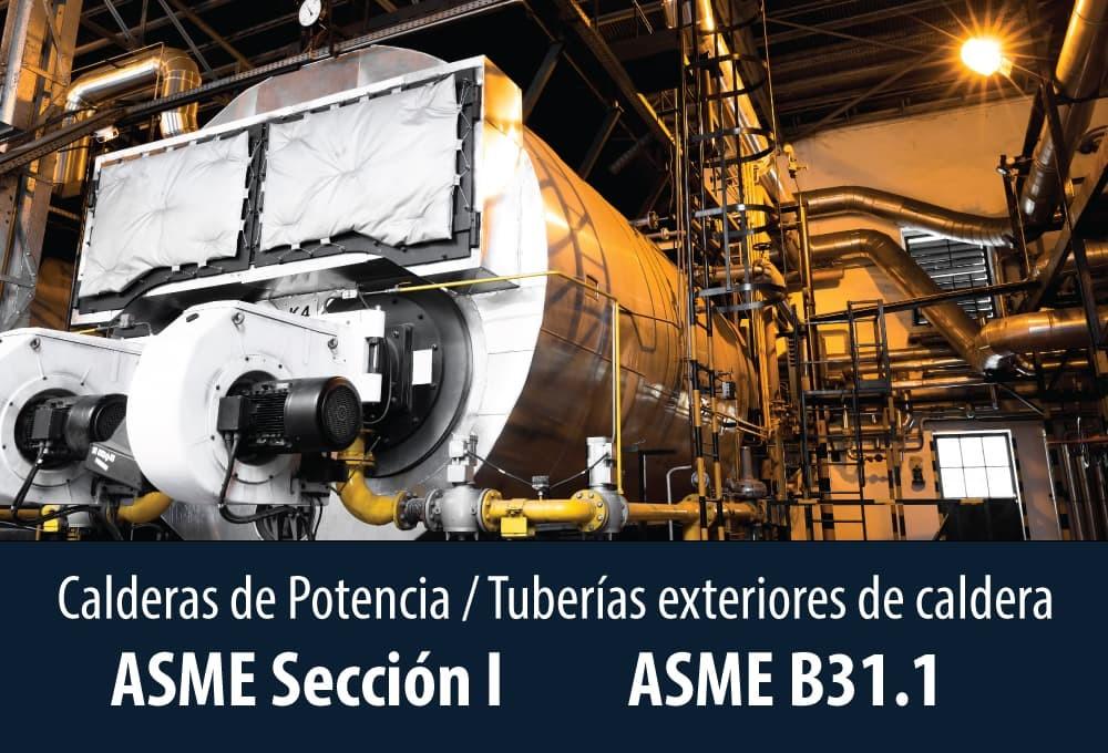 Calderas de Potencia, ASME Sección I y Tuberías exteriores de caldera, ASME B31.1